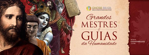 GRANDES.MESTRES.E.GUIAS.DA.HUMANIDADE.GNOSIS.BRASIL