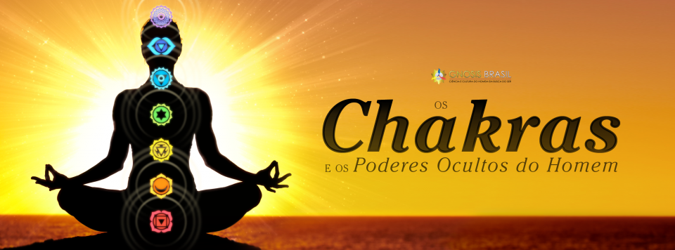 Os Chakras e os Poderes Ocultos do Homem